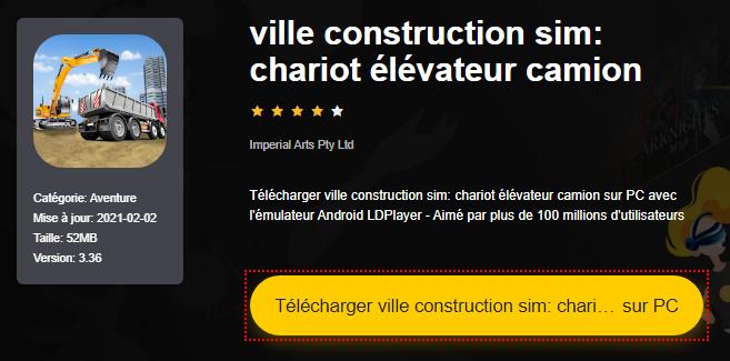 Installer ville construction sim: chariot élévateur camion sur PC