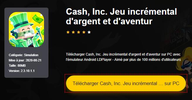 Installer Cash, Inc. Jeu incrémental d'argent et d'aventur sur PC
