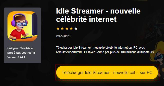 Installer Idle Streamer - nouvelle célébrité internet sur PC