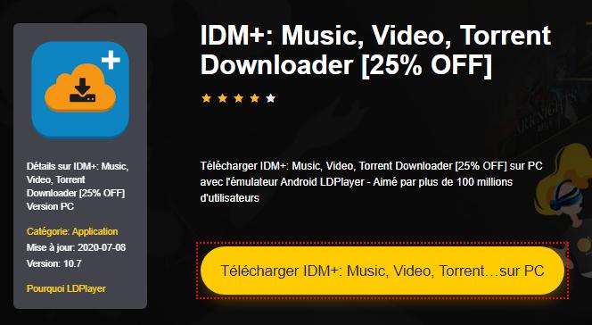 Installer IDM+: Music, Video, Torrent Downloader [25% OFF] sur PC